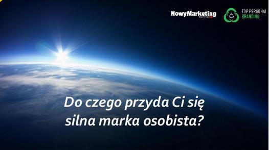 Po co Ci marka osobista – artykuł w NowyMarketing.pl